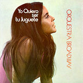 Yo Quiero Ser Tu Juquete by Orquesta Broadway