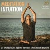 Meditation Intuition - Den Verstand abschalten und deinen unbewussten Berater (Intuition) konsultieren von Pierre Bohn