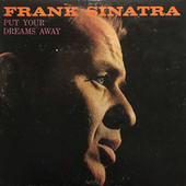 Put Your Dreams Away de Frank Sinatra