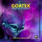 Goatek #5 (The Future of Techno 5) by Various Artists