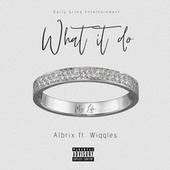 What it do (feat. Wiggles) by Albrix