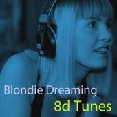 Blondie Dreaming by 8D Tunes