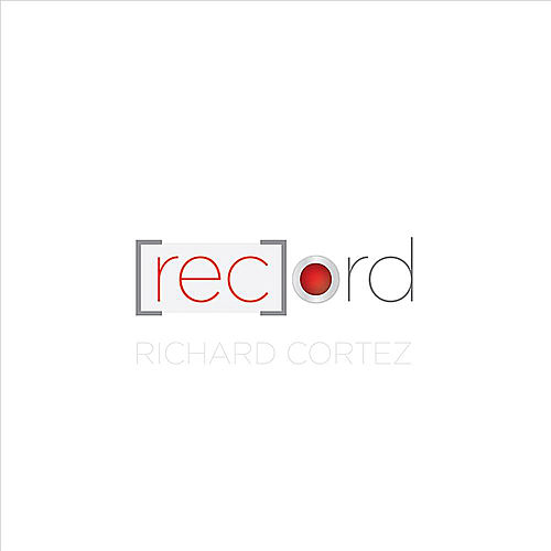 [Rec]ord by Richard Cortez