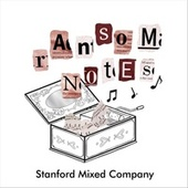 Ransom Notes by Stanford Mixed Company