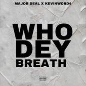 Who Dey Breath von Major Deal