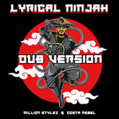 Lyrical NinJah Dub Version by Million Stylez