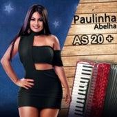 As 20 + fra Paulinha Abelha