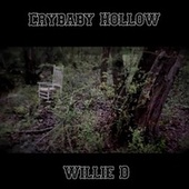 Crybaby Hollow by Willie D