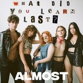 What Did You Learn Last? by The Almost