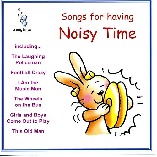 Songs for Having Noisy Time by Kidzone