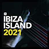 Ibiza Island 2021 by Various Artists
