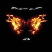 Bright Burn by Jacob