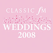 Classics FM Weddings 2008 by Various Artists