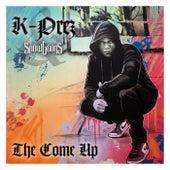 The Come Up by K-Prez