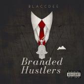Branded Hustlers von Blaccdee