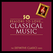 50 Reasons To Love Classical de Various Artists