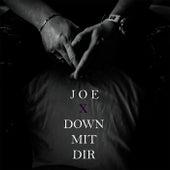 Down mit dir fra Joe