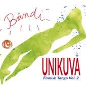 Unikuva - Finnish Tango Vol. 2 by Bändi