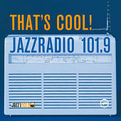 That's Cool - Jazzradio-Compilation That's Cool von Various Artists
