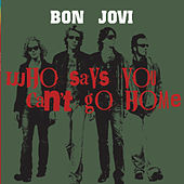 Who Says You Can't Go Home (Acoustic Version) by Bon Jovi