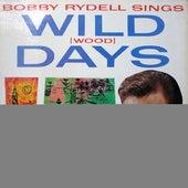 Wild (Wood) Days de Bobby Rydell
