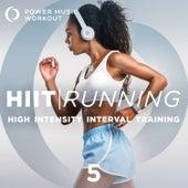 Hiit Running Vol. 5 (High Intensity Interval Training 1 Min Work / 2 Min Rest) de Power Music Workout