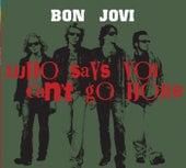 Who Says You Can't Go Home de Bon Jovi