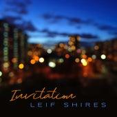Invitation (feat. Pat Coil, Jacob Jezioro & Danny Gottlieb) von Leif Shires