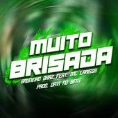 Muito Brisada by Bruninho Braz