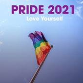 Pride 2021: Love Yourself by Various Artists