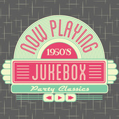 1950's Jukebox Party Classics by Various Artists