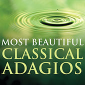 Most Beautiful Classical Adagios by Various Artists