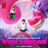 Wish Dragon (Original Motion Picture Soundtrack) by Philip Klein