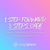 1 step forward, 3 steps back (Originally Performed by Olivia Rodrigo) (Piano Karaoke Version) by Sing2Piano (1)