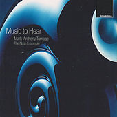 Mark-Anthony Turnage: Music to Hear by The Nash Ensemble