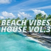 Beach Vibes House Vol.3 by Various Artists
