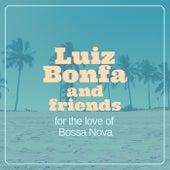 For the Love of Bossa Nova de Luiz Bonfa and Friends