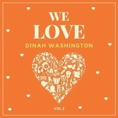 We Love Dinah Washington, Vol. 2 by Dinah Washington