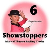 Showstoppers 6 - Musical Theatre Backing Tracks by Guy Dearden