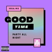 Good Time (Party All Night Vocal Mix) de Tony Allen