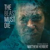 The Beast Must Die (Music From The Original TV Series) de Matthew Herbert
