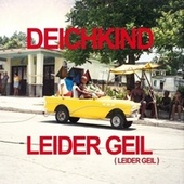 Leider geil (Leider geil) (Remix EP) von Deichkind