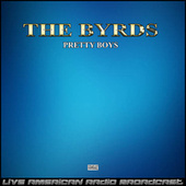 Pretty Boys (Live) fra The Byrds