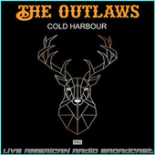 Cold Harbour (Live) di The Outlaws