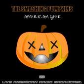 American Geek (Live) de Smashing Pumpkins