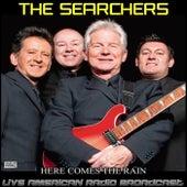 Here Comes The Rain (Live) de The Searchers