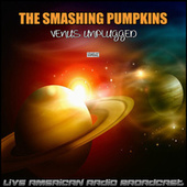 Venus Unplugged (Live) de Smashing Pumpkins