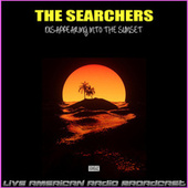 Disappearing Into The Sunset (Live) de The Searchers