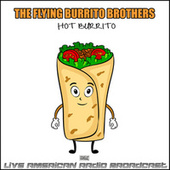 Hot Burrito (Live) fra The Flying Burrito Brothers