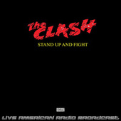 Stand Up And Fight (Live) by The Clash